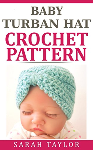 Baby Turban Hat Crochet Pattern - Quick and Easy One Skein Project ...