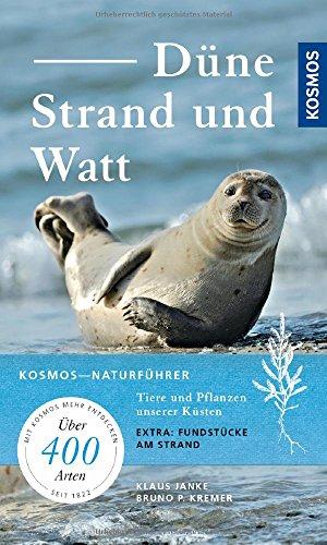 Düne, Strand und Watt: Tiere und Pflanzen unserer Küsten