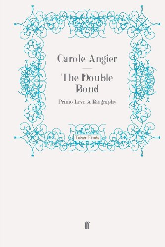 The Double Bond: Primo Levi: A Biography (Faber Finds)