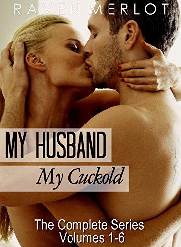 The Complete My Husband, My Cuckold Series (Raven Merlot's Cuckold Erotica Book 1) (English Edition) por Raven Merlot
