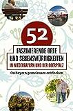 52 faszinierende Orte und Sehenswürdigkeiten in Niederbayern und der Oberpfalz: Ostbayern gemeinsam entdecken - Reiner Vogel