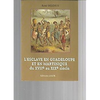 L'esclave en Guadeloupe et en Martinique du XVIIème au XIXème siècle