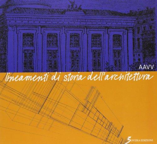 Lineamenti di storia dell'architettura per i corsi di storia dell'architettura