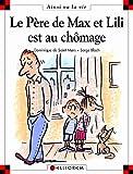 Max et Lili . 043, Le père de Max et de Lili est au chômage / Serge Bloch   Bloch, Serge. Illustrateur