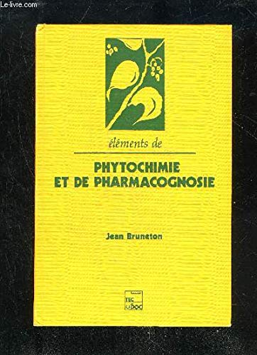 Éléments de phytochimie et de pharmacognosie par Jean Bruneton