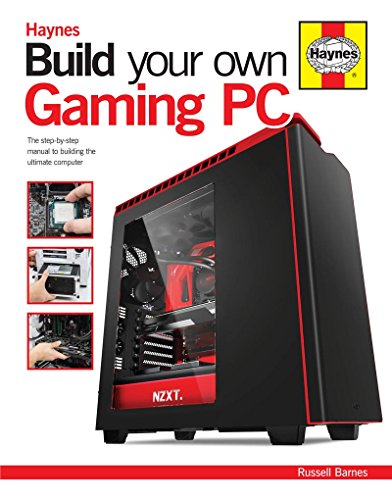 Build Your Own Gaming PC: The step-by-step manual to building the ultimate computer por Russell Barnes