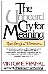 The Unheard Cry for Meaning: Psychotherapy and Humanism (Touchstone Books) (Touchstone Books (Paperback))