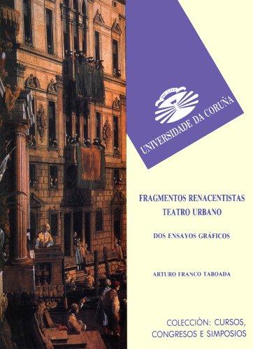 Fragmentos renacentistas. Teatro urbano. Dos ensayos gráficos