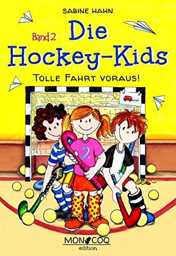 Die Hockey-Kids: Tolle Fahrt voraus! (Die Hockey-Kids / Das Abenteuer beginnt)