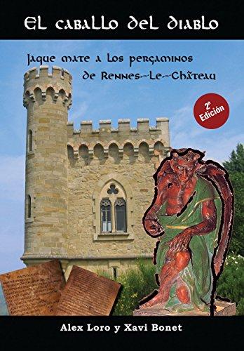 El caballo del diablo: Jaque mate a los pergaminos de Rennes-le-Château por Xavi Bonet