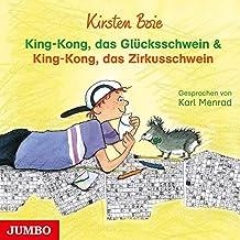 King-Kong,das Glücksschwein & King-Kong,das Zirk
