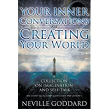 Your Inner Conversations Are Creating Your World (Paperback): Neville Goddard
