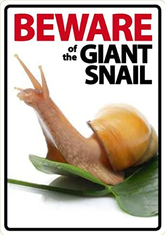 Beware of The Giant Land Snail Plastic Sign