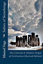 Sailors of Stonehenge: The Celestial & Atlantic Origin of Civilization (Revised Edition)