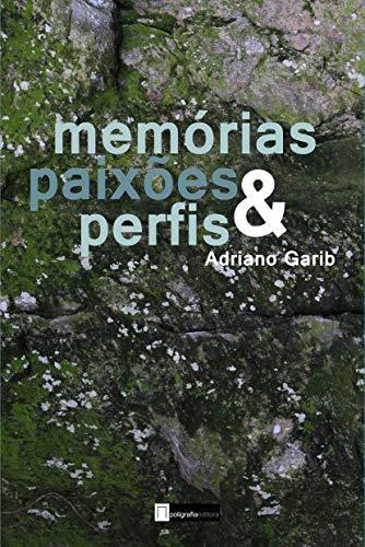 """Memórias, paixões e perfis: 23 contos + a novela """"O Eterno Retorno"""" (Portuguese Edition)"""