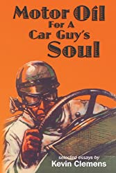 Motor Oil For A Car Guy's Soul