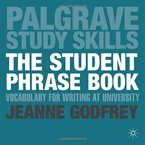 The Student Phrase Book: Vocabulary for Writing at University (Palgrave Study Skills) by Ms Jeanne Godfrey (2013-05-03)