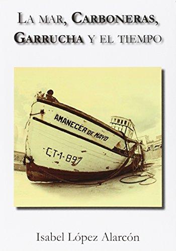 La Mar, Carboneras, Garrucha y El Tiempo (Narrativa)