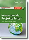 Internationale Projekte leiten (Projektmanagement Klartext) - Lothar Gutjahr, Christoph Nesgen