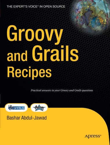 Groovy and Grails Recipes: A Problem-solution Approach