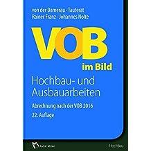 VOB im Bild – Hochbau- und Ausbauarbeiten: Abrechnung nach der VOB 2016