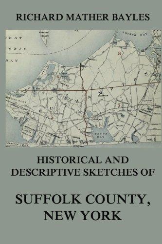Historical and descriptive sketches of Suffolk County, New York - Suffolk County, New York
