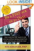 #5: Be A PMP Ace In 30 Days: How I aced the PMP Exam in one attempt, without taking a break from work and how you could do it too! (PMP Ace Series Book 1)