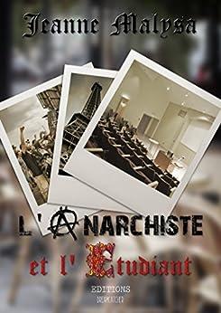 L'Anarchiste et l'Etudiant par [Malysa, Jeanne]