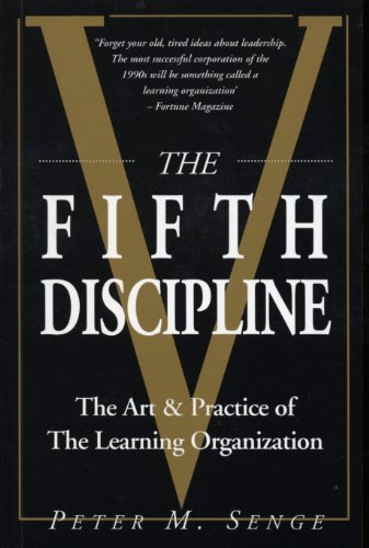 By Peter M Senge The Fifth Discipline: The Art and Practice of the Learning Organization: First edition (Century business) (New edition)