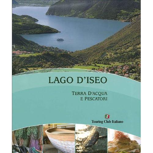 Lago D'iseo Terra D'acqua E Pescatori