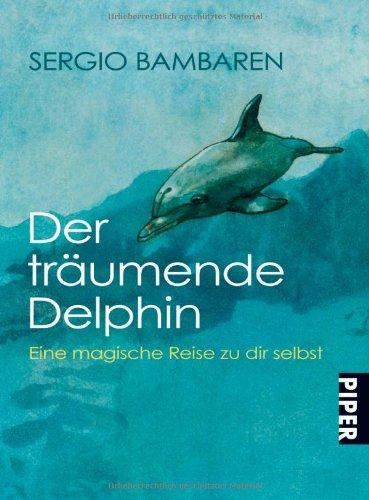 Buchseite und Rezensionen zu 'Der träumende Delphin: Eine magische Reise zu dir selbst' von Sergio Bambaren