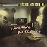 Songtexte von Lonesome Standard Time - Lonesome as It Gets