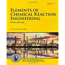 Elements of Chemical Reaction Engineering (Prentice Hall International Series in the Physical and Chemi)