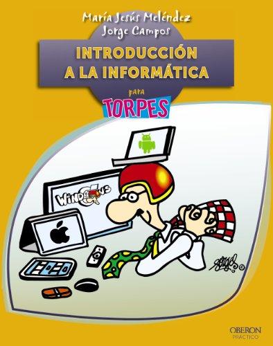 Introducción a la informática (Torpes 2.0) por María Jesús Meléndez Sánchez