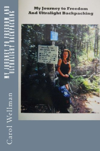 My Journey To Freedom and Ultralight Backpacking -