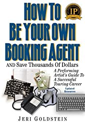 How To Be Your Own Booking Agent And Save Thousands Of Dollars by Jeri Goldstein (2000-05-01)