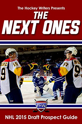 The Next Ones: NHL 2015 Draft Prospect Guide (English Edition)