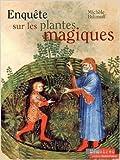 enqu?te sur les plantes magiques de mich?le bilimoff 15 avril 2003