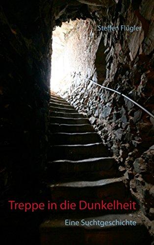 Buchseite und Rezensionen zu 'Treppe in die Dunkelheit: Eine Suchtgeschichte' von Steffen Flügler