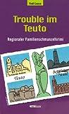 Trouble im Teuto: Regionaler Familienschmunzelkrimi - Rudi Lause