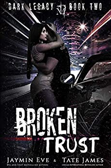 Broken Trust: A Dark High School Romance (Dark Legacy Book 2) (English Edition) van [James, Tate, Eve, Jaymin]