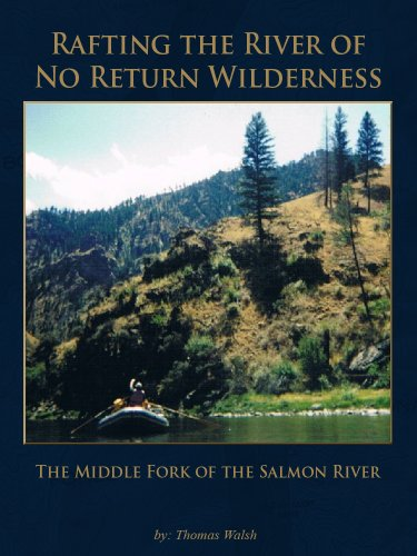 Rafting the River of No Return Wilderness - The Middle Fork of the Salmon River (English Edition) -