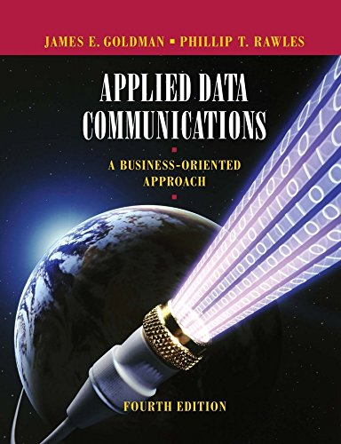 [Applied Data Communications: A Business-oriented Approach] (By: James E. Goldman) [published: January, 2004]