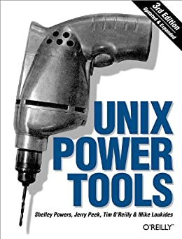 Unix Power Tools: 100 by [Powers, Shelley, Loukides, Mike, Peek, Jerry, Tim O'Reilly]