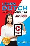 Learn Dutch - Easy Reader | Easy Listener: Dutch | Parallel Text - Audio Course No. 3 (Learn Dutch Easy Reader | Easy Listener | Easy Learning) (Dutch Edition)