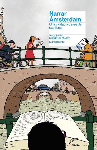 Narrar Amsterdam. Una ciudad a través de sus libros (Pajarito de Agua) por Micaela van Muylem