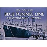 Blue Funnel Line: A Photographic History