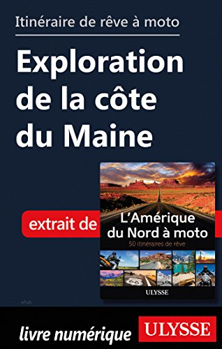 Descargar Libro Itinéraire de rêve à moto - Exploration de la côte du Maine de Collectif