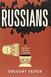 Russians: The People Behind the Power by Gregory Feifer (2014-02-18)