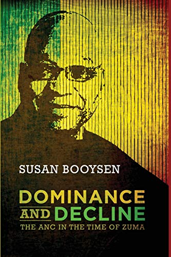 Dominance and Decline: The ANC in the Time of Zuma por Susan Booysen